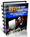 SEO For Busy Marketers - Quick And Effective SEO Secrets